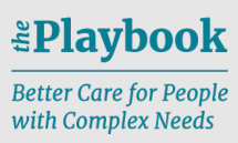 Playbook - Better Care for People with Complex Needs